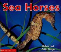 Sea horses (Scholastic time-to-discover readers) by  Melvin Berger - Paperback - 2003 - from Gulf Coast Books and Biblio.com