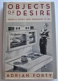 Objects of Desire : Design and Society from Wedgwood to IBM