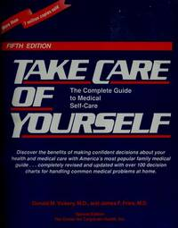 Take Care of Yourself: The Complete Guide to Medical Self-Care.
