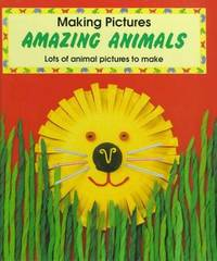 AMAZING ANIMALS (MAKING PICTURES)  Lots of Animal Pictures to Make