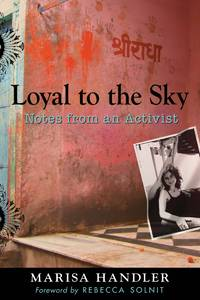 Loyal to the Sky: Notes from an Activist.