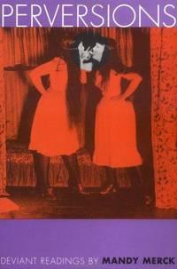 Perversions: Deviant Readings by Mandy Merck