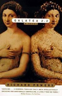 Galatea 2.2: A Novel  by Powers, Richard