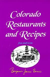 Colorado Restaurants and Recipes from Small Towns . First Edition, Signed By Author.