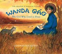 Wanda Gag The Girl Who Lived to Draw