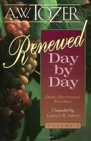 Renewed Day by Day: A Daily Devotional A. W. Tozer and G B Smith