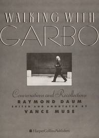 WALKING WITH GARBO  Conversations and Recollections by  RAYMOND DAUM - FIRST EDITION - 1991 - from Gian Luigi Fine Books Inc. and Biblio.com