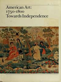 American Art: 1750-1800 Towards Independence