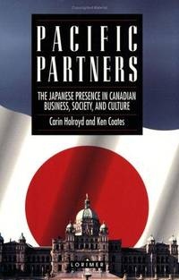 Pacific Partners : The Japanese Presence in Canadian Business, Society, & Culture