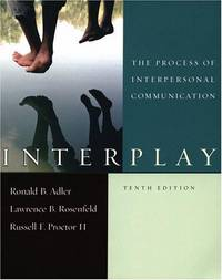 Interplay: The Process of Interpersonal Communication (Tenth Edition)