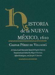 Historia de la Nueva México, 1610 / Gaspar Pérez de Villagrá ; a critical...