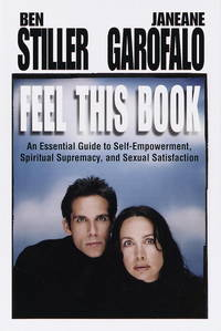 Feel This Book: An Essential Guide to Self-Empowerment, Spiritual Supremacy, and Sexual Satisfaction by  JaneAne  Ben; Garafalo - First Edition Stated. - 1999 - from KingChamp Books (SKU: 010314)