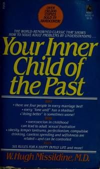 Your Inner Child of the Past W. Hugh Missildine, M.D