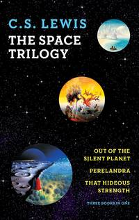 image of The Space Trilogy: Out of the Silent Planet ; Perelandra ; That Hideous Strength