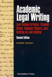 Academic Legal Writing: Law Review Articles, Student Notes, Seminar Papers, and Getting on Law Review, Second Edition