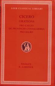 Orations. Pro Caelio. De Provinciis Consularibus. Pro Balbo. With an English translation by R. Gardner. by  CICERO - Hardcover - from Scrinium Classical Antiquity (SKU: 51007)
