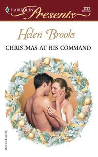 Christmas At His Command  (Harlequin Presents #2292)