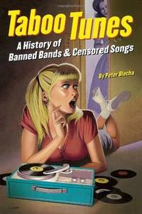 Taboo Tunes: A History of Banned Bands & Censored Songs