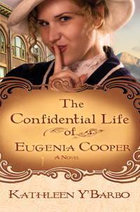 The Confidential Life of Eugenia Cooper: A Novel