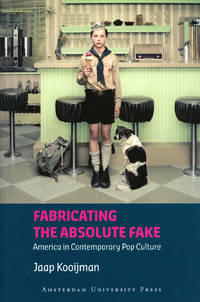 Fabricating the Absolute Fake: 'America' in Contemporary Pop Culture (American Studies)