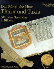 Das fürstliche [furstliche] Haus Thurn und Taxis; 300 Jahre Geschichte in Bildern. Mit einem...