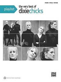 Playlist -- The Very Best of Dixie Chicks: Piano/Vocal/Chords