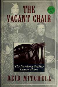 The Vacant chair. The Northern soldier leaves home.
