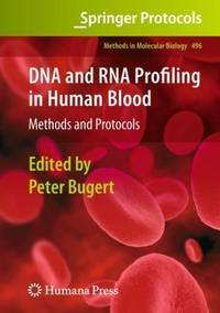 DNA and RNA profiling in human blood; methods and protocols. (Methods in molecular biology; 496)