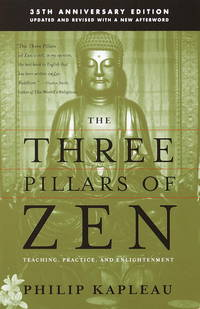 The Three Pillars of Zen Teaching, Practice, and Enlightenment