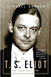 T.S. Eliot: An Imperfect Life.
