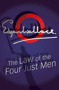 The Law of The Four Just Men by  Edgar Wallace - Paperback - 2001 - from Bedlam Books & Music and Biblio.com