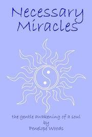 Necessary Miracles : The Gentle Awakening of a Soul, Based on a True Story