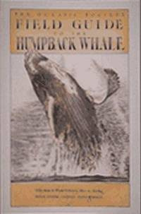 Oceanic Society Expeditions and Earthtrust Field Guide To The Humpback Whale
