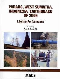 Padang, West Sumatra, Indonesia earthquake of 2009 lifeline performance. (TCLEE monograph series;...