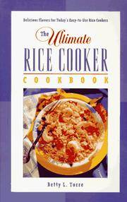 The Ultimate Rice Cooker Cookbook: Delicious Flavors for Today's Easy-to-Use Rice Cookers