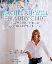 Shabby Chic: SUmptuous Settings & Other Lovely Things