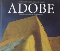 ADOBE; Building and Living With Earth