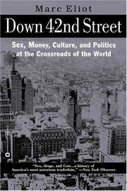Down 42nd Street  Sex, Money, Culture, and Politics at the Crossroads of  the World
