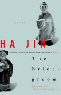 The Bridegroom: Stories by  Ha Jin  - Paperback  - 2001-09-11  - from LegenGary Books (SKU: 055665)