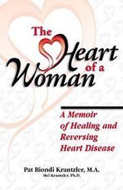 The Heart of a Woman: A Memoir of Healing and Reversing Heart Disease