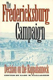 The Fredericksburg Campaign - Decision On the Rappahannock