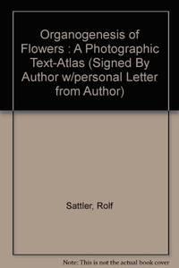 Organogenesis of Flowers: A Photographic Text-Atlas