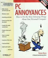 PC Annoyances: How to Fix the Most Annoying Things About Your Personal Computer Steve by PC Annoyances: How to Fix the Most Annoying Things About Your Personal Computer Steve Bass Bass - Paperback - from ShopBookShip and Biblio.com