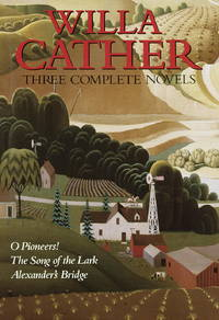 O Pioneers! / The Song of the Lark / Alexander's Bridge by Willa Cather - Hardcover - November 1991 - from Dunaway Books (SKU: 236063)