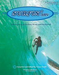 The Surfin'ary:  A Dictionary of Surfing Terms and Surfspeak by Cralle, Trevor - 2001