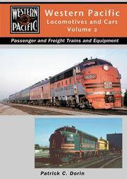 Western Pacific Locomotives and Cars Vol 2