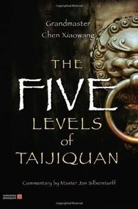 TheFive Levels of Taijiquan by Xiaowang, Chen ( Author ) ON Feb-15-2012, Paperback