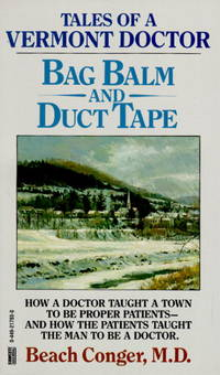 Bag Balm and Duct Tape: Tales of a Vermont Doctor