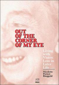Out of the Corner of My Eye: Living With Vision Loss in Later Life by  Nicolette Pernot Ringgold - Paperback - 1991 - from Defunct Books and Biblio.com