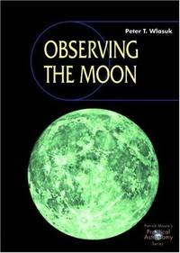 Observing the Moon (Patrick Moore's Practical Astronomy Series)